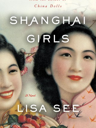Shanghai Girls – By Lisa See