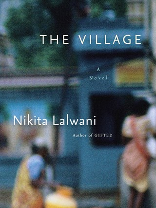The Village – By Nikita Lalwani
